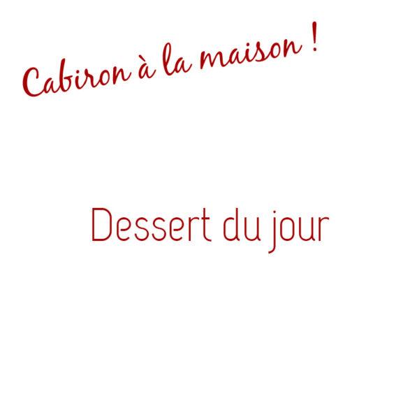 Dessert du jour - Cabiron Traiteur